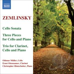Hinterhuber / Muller / Ottensamer / Zemlinsky - Zemlinsky: Cello Sonata; Three Pieces for Cello and Piano; Trio for Clarinet, Cello and Piano CD Cover Art