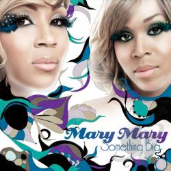 Mary Mary - p0 Something Big CD Cover Art
