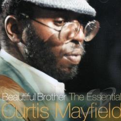 Mayfield, Curtis - Beautiful Brother: The Essential Curtis Mayfield CD Cover Art