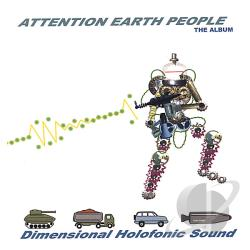 DHS / DHS [Dimensional Holophonic Sound] / Dimensional Holofonic Sound - Attention Earth People: The Album CD Cover Art