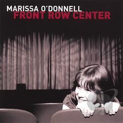 O'Donnell, Marissa - Front Row Center CD Cover Art