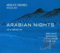 Absolute Ensemble - Arabian Nights: Live At Town Hall NYC CD Cover Art
