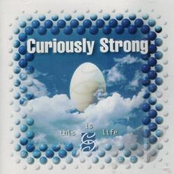 Curiously Strong - This Is Life CD Cover Art