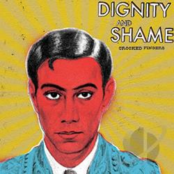 Crooked Fingers - Dignity and Shame CD Cover Art