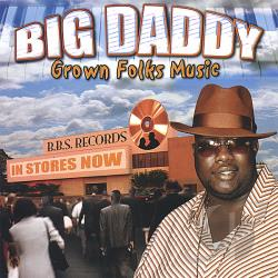 Big Daddy - Grown Folks Music CD Cover Art