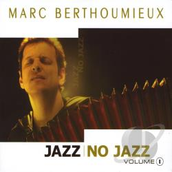 Berthoumieux, Marc - Jazz no Jazz volume 1 CD Cover Art