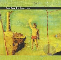 Frog Eyes - Bloody Hand CD Cover Art