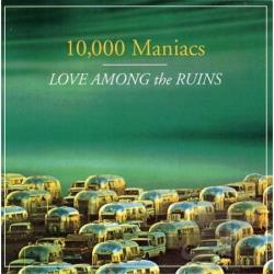 10,000 Maniacs - Love Among the Ruins CD Cover Art