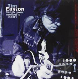 Easton, Tim - Break Your Mother's Heart CD Cover Art