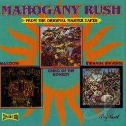 Mahogany Rush - Child of the Novelty/Maxoom/Strange Universe CD Cover Art