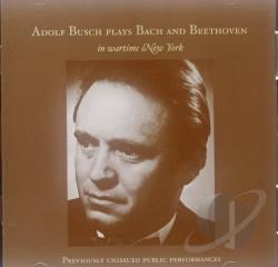 Bach / Beethoven / Busch / Philharmonic Syn Orch - Adolf Busch Plays Bach and Beethoven CD Cover Art
