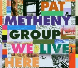 Metheny, Pat / Pat Metheny - We Live Here CD Cover Art