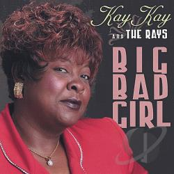 Greenwade, Kay Kay / Kay Kay & The Rays - Big Bad Girl CD Cover Art