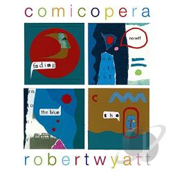 Wyatt, Robert - Comicopera CD Cover Art