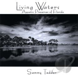Tedder, Sammy - Living Waters: Aquatic Preserves Of Florida CD Cover Art