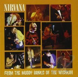 Nirvana - From the Muddy Banks of the Wishkah CD Cover Art