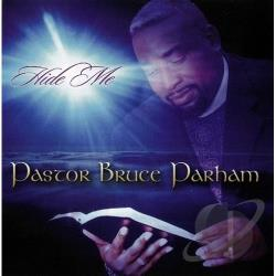 Rev. Bruce Parham - Hide Me CD Cover Art