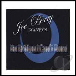 Berry, Joe - No Bridge I Can't Burn CD Cover Art