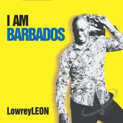 Lowrey, Leon - I Am Barbados CD Cover Art