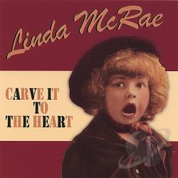 McRae, Linda - Carve It to the Heart CD Cover Art