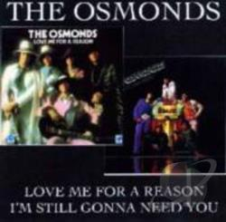 Osmonds - Love Me for a Reason/I'm Still Gonna Need You CD Cover Art