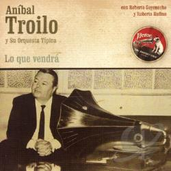 Troilo, Anibal - Lo Que Vendra: 1963 CD Cover Art