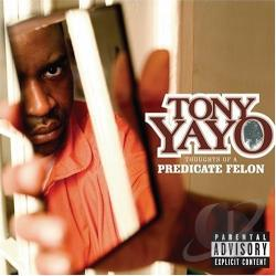Yayo, Tony - Thoughts of a Predicate Felon CD Cover Art