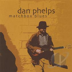 Phelps, Dan - Matchbox Blues CD Cover Art