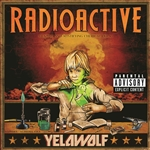 YelaWolf - Radioactive CD Cover Art