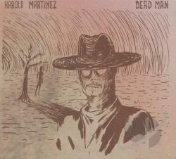 Martinez, Harold - Deadman CD Cover Art