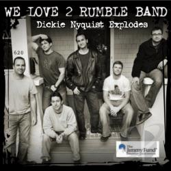 We Love 2 Rumble Band - Dickie Nyquist Explodes CD Cover Art