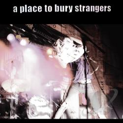 Place To Bury Strangers - I Know I'll See You 7 Cover Art