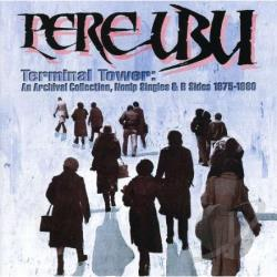 Pere Ubu - Terminal Tower CD Cover Art