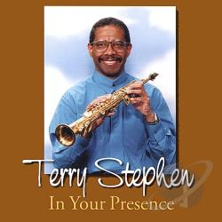 Stephen, Terry - In Your Presence CD Cover Art