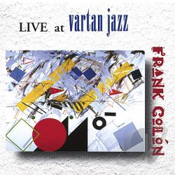 Colon, Frank - Live at Vartan Jazz CD Cover Art