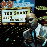 Too Short - Get Off the Stage CD Cover Art