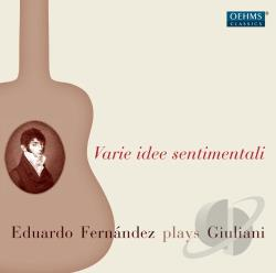 Fernandez / Giuliani - Varie idee sentaimentali: Eduardo Fernandez plays Giuliani CD Cover Art