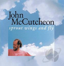 McCutcheon, John - Sprout Wings and Fly CD Cover Art