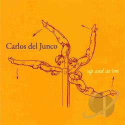Junco, Carlos Del - Up and at 'Em CD Cover Art