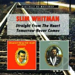 Whitman, Slim - Straight from the Heart/Tomorrow Never Comes CD Cover Art
