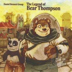 Bennett, Daniel Group - Legend Of Bear Thompson CD Cover Art