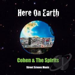 Cohen and the Spirits - Here On Earth CD Cover Art