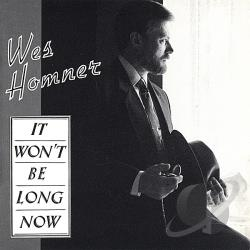 Homner, Wes - It Won't Be Long Now CD Cover Art