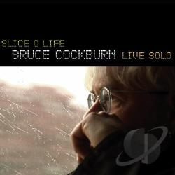 Cockburn, Bruce - Slice O Life: Bruce Cockburn Live Solo CD Cover Art