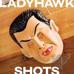 Ladyhawk - Shots CD Cover Art