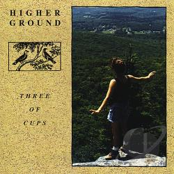 Three Of Cups - Higher Ground CD Cover Art