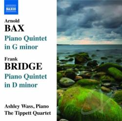 Bax / Bridge / Tippett Quartet / Wass - Arnold Bax, Frank Bridge: Piano Quintets CD Cover Art