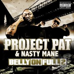 Nasty Mane / Project Pat - Belly on Full 2 CD Cover Art