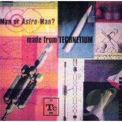 Man Or Astroman? - Made From Techne CD Cover Art