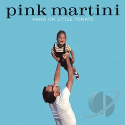 Pink Martini - Hang on Little Tomato LP Cover Art